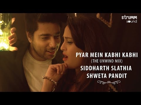 Xxx Mp4 Pyar Mein Kabhi Kabhi I Unwind Mix I Siddharth Slathia I Shweta Pandit 3gp Sex