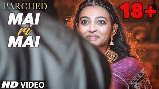 Mai Ri Mai Video Song | Parched | Radhika Apte, Tannishtha Chatterjee, Adil Hussain | T-Series