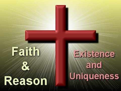 Faith and Reason: Existence and Uniqueness