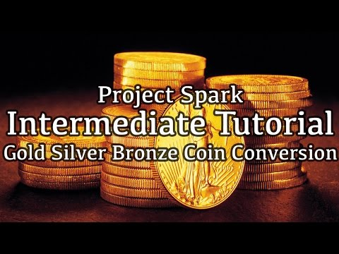 Bronze, Silver and Gold Coin Conversion - Project Spark