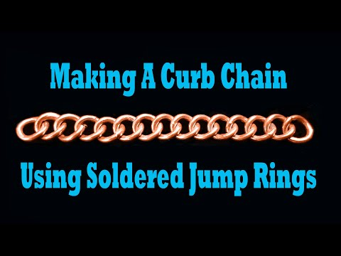 Making A Curb Chain Using Soldered Jump Rings