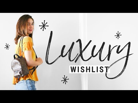 MY LUXURY WISHLIST!  beautiful things i'm totally lusting after!