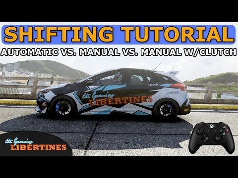 Forza 6 (Forza 7) - SHIFTING TUTORIAL - AUTOMATIC VS. MANUAL VS. MANUAL W/CLUTCH