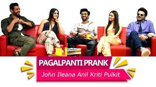 John Abraham & Anil Kapoor prank Illeana Dcruz & Kriti Kharbanda with Mirchi Pranit | Pagalpanti