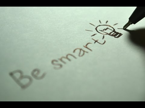 How To Be Smart: 10 Small Things If You Can Do Every Day to Get Smarter .