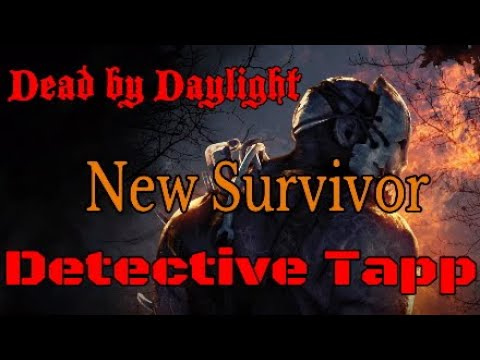 Dead by Daylight® Detective Tapp (New Survivor)