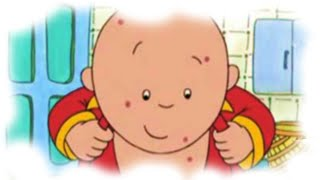 Caillou English Full Episodes | Caillou has Chicken Pox | Cartoons for Kids