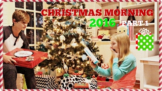 CHRISTMAS MORNING 2016: OPENING PRESENTS PART 1