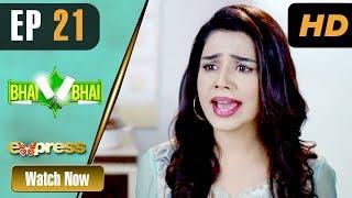 Pakistani Drama   Bhai Bhai - Episode 21   Express TV Dramas   Yasmeen Haq, Shabbir Jan