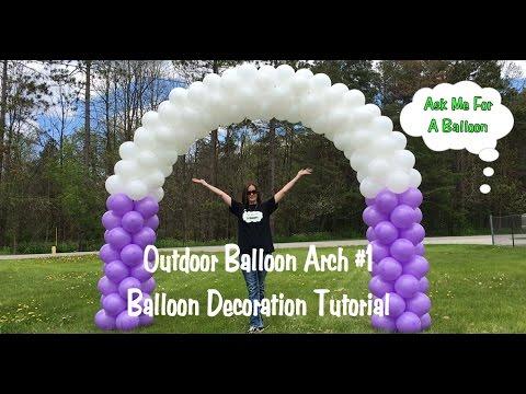 Outdoor Balloon Arch #1 - Balloon Decoration Tutorial