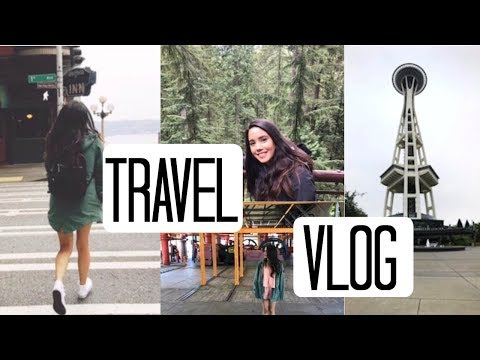 TRAVEL VLOG : SEATTLE TO VANCOUVER 2017