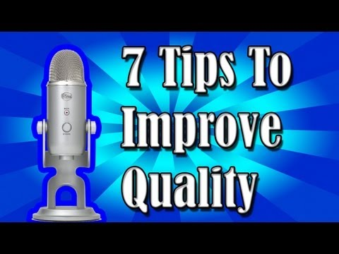 How To Get The Best Blue Yeti Quality - 7 Tips & Tricks