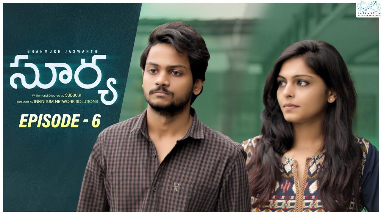Surya Web Series    Episode - 6    Shanmukh Jaswanth    Mounika Reddy    Infinitum Media