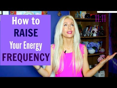 How to RAISE Your Energy FREQUENCY and Increase VIBRATION