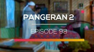 Pangeran 2 - Episode 98