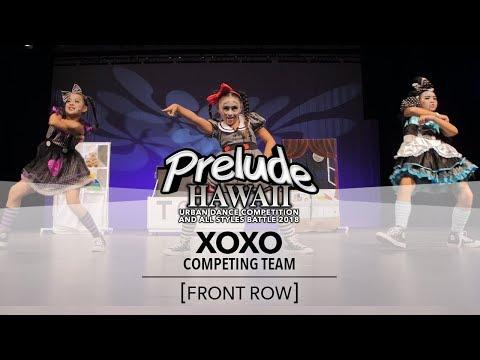 XOXO    [FRONT ROW]    Prelude Hawaii 2018    #PreludeHawaii2018