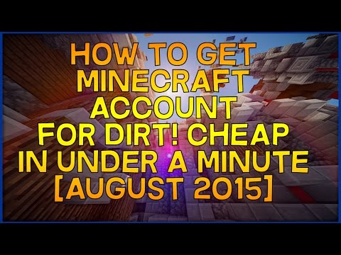 HOW TO GET A MINECRAFT ACCOUNT FOR DIRT CHEAP [AUGUST 2015]