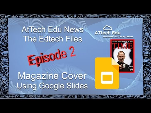 How to Create a Magazine cover with Google Slides - The Edtech Files 2 - Recreate TIME Magazine