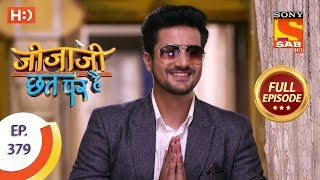 Jijaji Chhat Per Hai - Ep 379 - Full Episode - 18th June, 2019