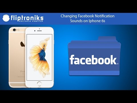 How to Change Facebook Notification Sounds on Iphone 6s - Fliptroniks.com