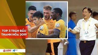 Top 3 trận cầu hay nhất của Thanh Hóa ở V.League 2019 | VPF Media