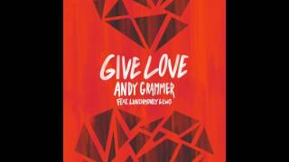 Andy Grammer  Give Love Feat Lunchmoney Lewis Official Audio