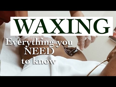 WAXING! What you need to know BEFORE