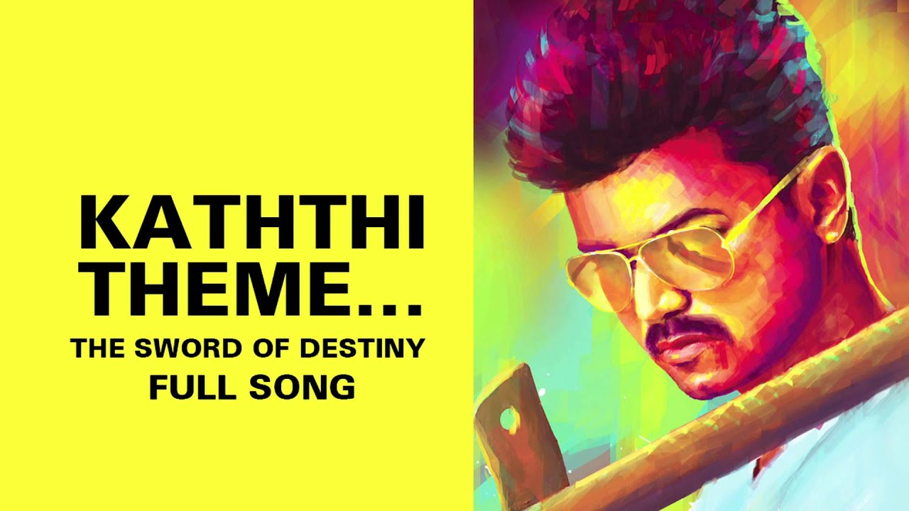 Download Kaththi Theme…The Sword of Destiny - Full Audio MP3 Gratis
