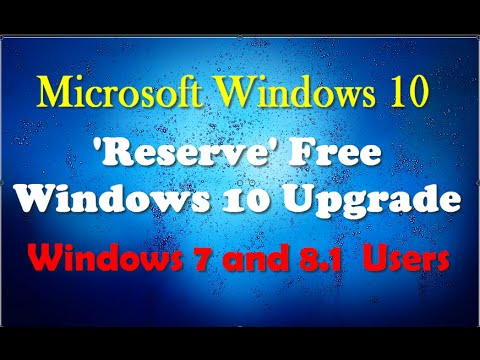 How to Reserve and Upgrade to Windows 10  for Free-only for Windows 7/8.1 Users