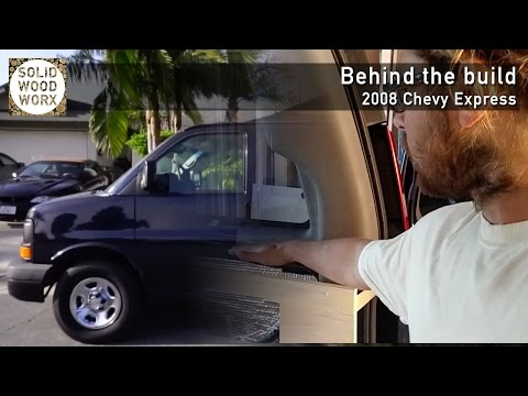 Chevy Express Van Conversion Behind the Build