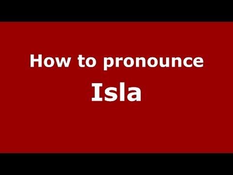 How to pronounce Isla (Spain/Spanish) - PronounceNames.com