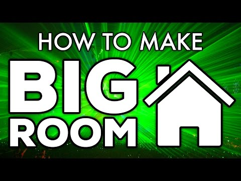 HOW TO MAKE BIG ROOM HOUSE!