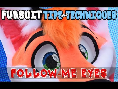 Fursuit Tips&Techniques: Follow-Me Eyes