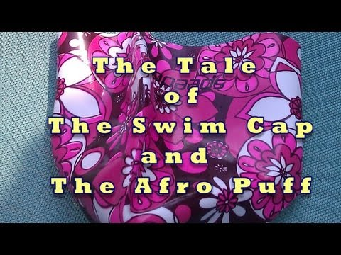 163 * Swimming with Natural Hair | The Tale of the Swim Cap and the Afro Puff