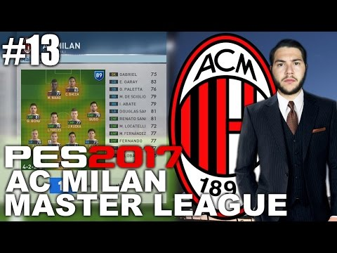 BUILDING TEAM SPIRIT! AC MILAN MASTER LEAGUE #13 [PES 2017]