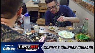 Last Hit: Coreia | Ep. 7 | Scrims e o churrasco coreano!