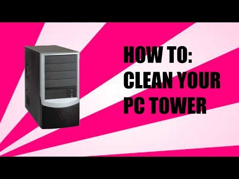 How To: Clean Your PC Tower