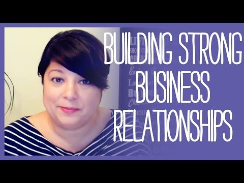 6 Tips to Start Building Strong Business Relationships