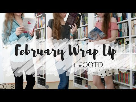 February Wrap Up + #OOTD | {2018}
