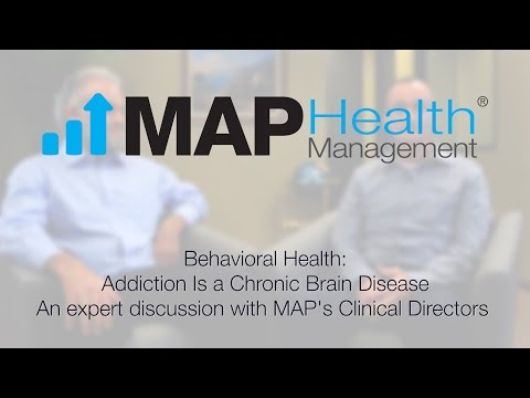 Behavioral Health: Addiction Is a Chronic Brain Disease