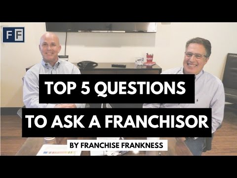 TOP 5 QUESTIONS TO ASK A FRANCHISOR