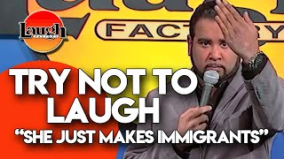Try Not To Laugh | She Just Makes Immigrants | Laugh Factory Stand Up Comedy