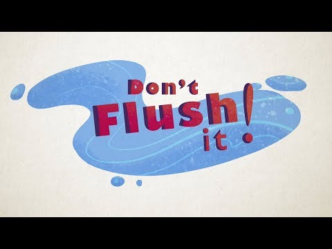 Don't flush it - help avoid sewer blockages