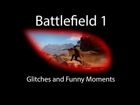 Battlefield 1 Glitches and Funny Moments