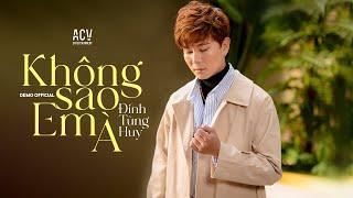 Không Sao Em À! (Demo) - Đinh Tùng Huy