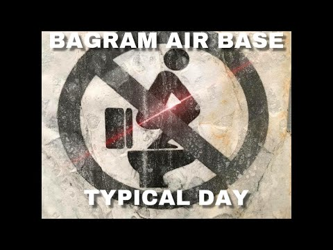 Bagram Air Base - A Typical Day - Episode 2