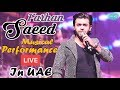 Farhan Saeed Musical Performance LIVE In UAE - AUS - Exclusively On Selfie Tv !!