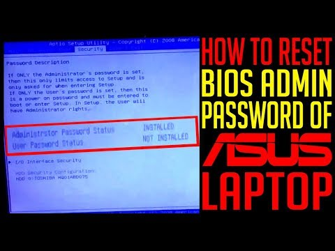 HOW TO RESET BIOS ADMINISTRATOR PASSWORD OF ASUS LAPTOP | ASUS A52F
