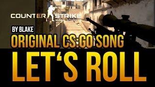 blAke - Let's Roll (Original CS:GO Rap)