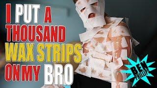 I stuck 1000 wax strips to my bro! PRANK!
